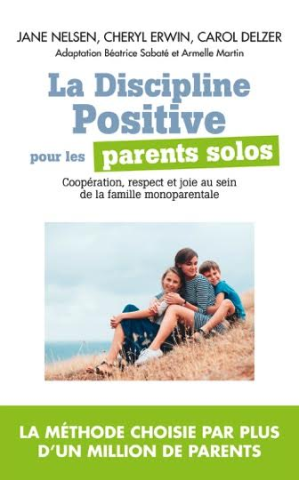 La discipline positive - Pour les parents-solos